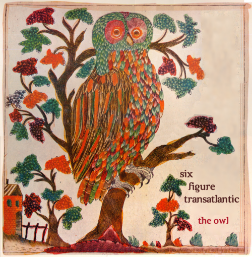 "Six Figure Transatlantic - ""The Owl"""